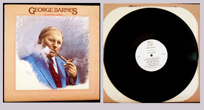 Pictured is the 1978 George Barnes LP Plays So Good Concord Jazz CJ-67.