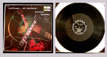 Pictured is the 1957 George Barnes monaural LP Guitars by George Decca LP 8658.